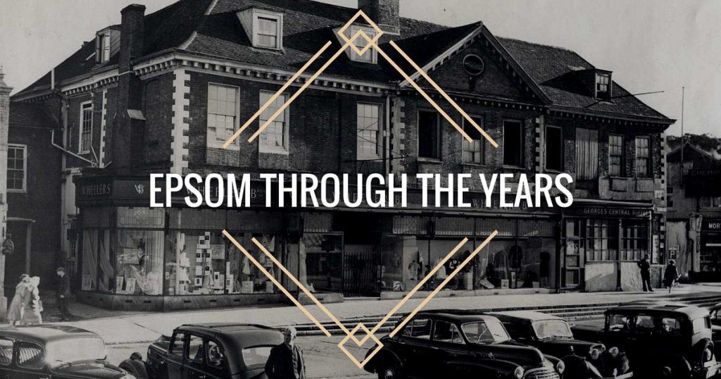 Epsom Through The Years